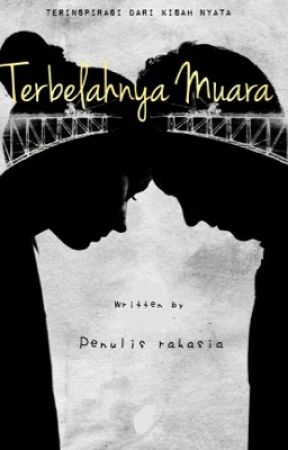 TERBELAHNYA MUARA by penulisrahasia