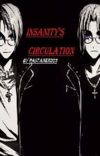 Insanity's Circulation by Pastanerd23