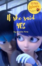 If she said 'YES' by Arolla_Pine