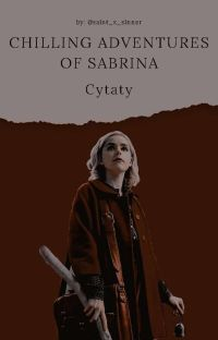 Chilling Adventures Of Sabrina | Cytaty | cover