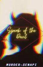 Speak Of The Devil~ Black Butler x modern reader by Murder-senpai