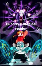 TK sans x magical reader [on Hiatus]  by snowflakethehybrid