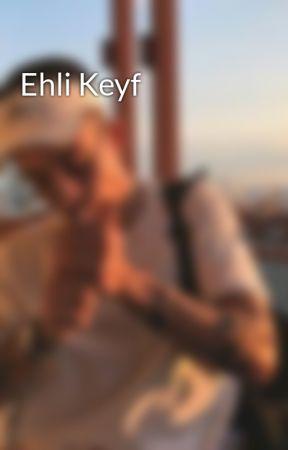Ehli Keyf by psyche-_