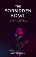 The Forbidden Howl by auctorsam