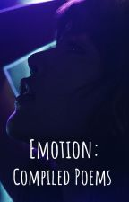 Emotion: Compiled Original Poems by TheMysticalJoker