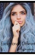 Exceptionally Different by Anastasie13