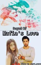 Sequel OF Mafia's Love [completed] by Aayatmemonz1