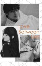 Love Between Lies by midnight_dre4m