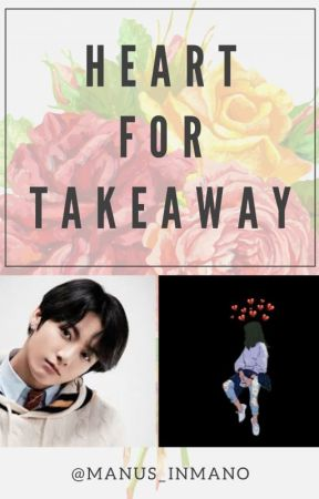 Heart for Takeaway | JUNGKOOK by lover4o4