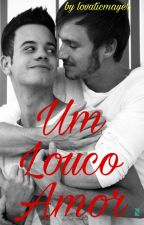 Um Louco Amor by lovaticmayer