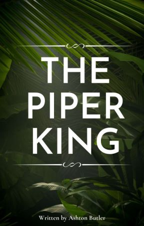 The Piper King by AshtonMarie