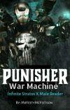 Punisher: War Machine (Infinite Stratos x Male Reader) cover