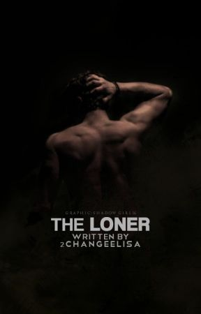 The Loner (Bully #2) by 2ChangeElisa