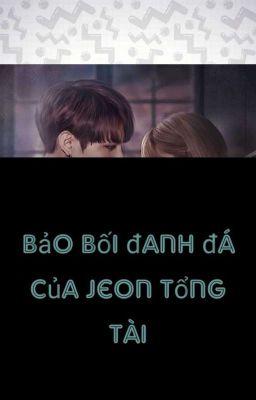 Đọc truyện Bảo bối đanh đá của Jeon tổng tài