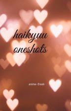 haikyuu oneshots!! ✌🏼 by anime-freek