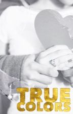 True Colors (Max Thunderman: Book 2) DISCONTINUED  by -babyroses-