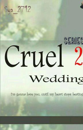 cruel wedding (Series 2) by Sya_2712