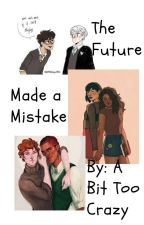The future made a mistake (drarry, Raise, and pansmione) by ProteaDarkness