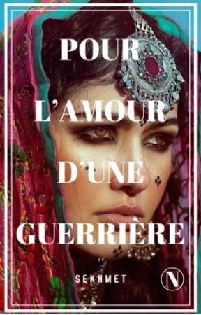 Pour l'Amour d'Une Guerrière by Sekhmet-FR