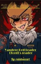 """""""All For War And Love"""" Yandere Red Leader (Tord) x Female reader by rainbowcart"""