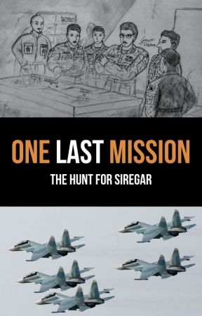 One Last Mission - The Hunt For Siregar by Admiralkim7