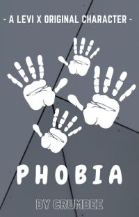 Phobia - A Levi x Original Character Story cover