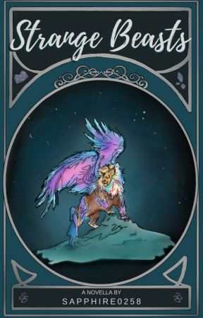 Strange Beasts    Novella by Sapphire0258