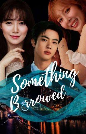 Something Borrowed💍• ADAPTACION • [EDITANDO] by SeokJ_MB