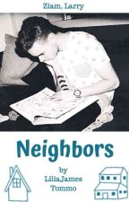 Neighbors - ZIAM, TopZayn (Completed) by LiliJamesTommo