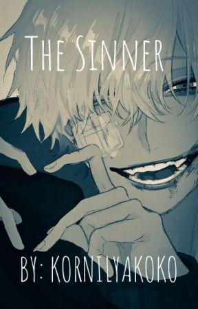 The Sinner || Yandere Male X Reader/Oc|| REWRITTEN VERSION by KornilyaKoko