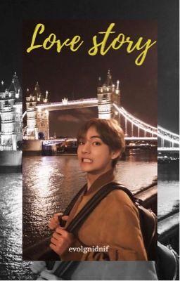 Love story [ Kim Taehyung ]