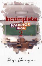 Incomplete - Warrior High Season 2 by Imiya07