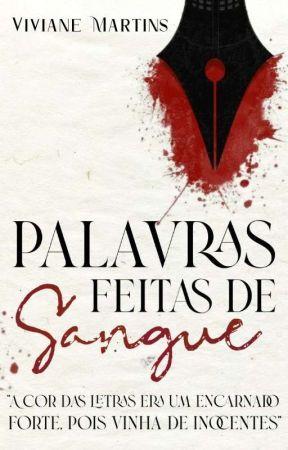 Palavras Feitas De Sangue by Ma_Viviane