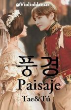 풍경 Paisaje Tae x Tú by Violinblanco
