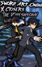 Sword Art Online X Closers The Dimensional War by KiritoSkyverse