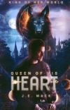 Queen Of His Heart ♚ cover