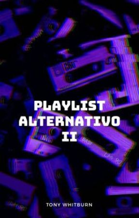 Playlist Alternativo II by TonyWhitburn101