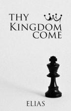 Thy Kingdom Come by Elias702