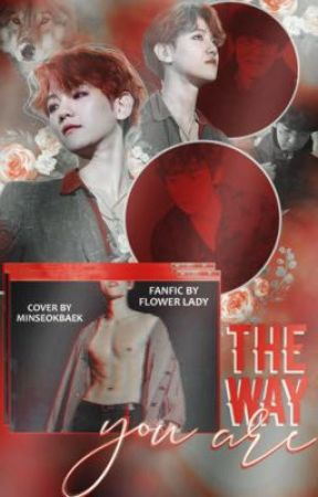 The way you Are {ChanBaek} by FlowerxLady