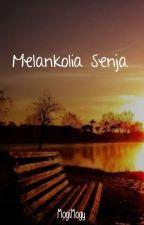 Melankolia Senja [Complete] by OggiSandria