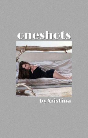 Oneshots by Xristinaki__