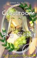 Classroom Big Sister: My Hero Academia FanFiction (Discontinued) by SugaryGrimmReaper