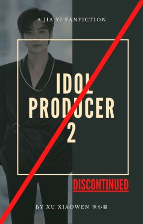 IDOL PRODUCER 2 - DISCONTINUED by xuxiaowen_