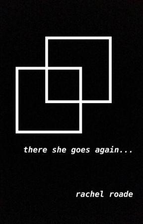 there she goes again... by wrachelwrites
