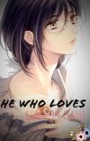 He who loves (Gowhter x reader) cover