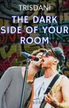 THE DARK SIDE OF YOUR ROOM   JALEX cover