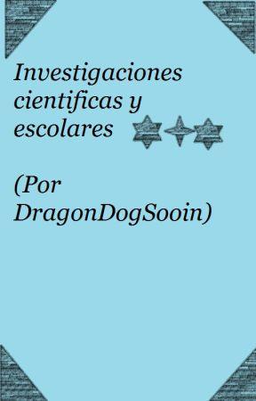 Investigaciones cientificas y escolares - {Pedidos admitidos} by xXAP0L0Xx