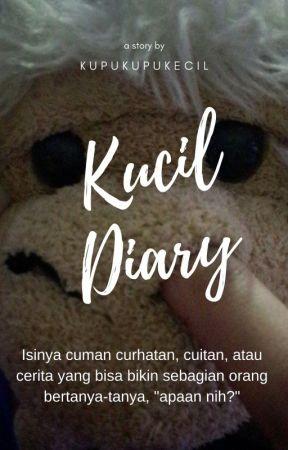 KUCIL DIARY by Kupukupukecil