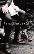 ♾ The Everlasting Twins ♾                                 (Twilight >< Reader) by PINCHE_BRUJA