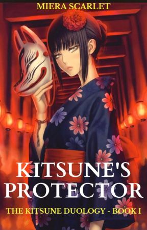 Kitsune's Protector | Unedited by MieraScarlet